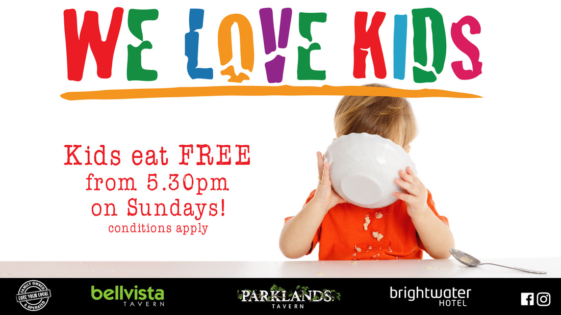 We Love Kids at Brightwater Hotel Kids Eat Free every Sunday from 5.30pm with any Main Meal Purchased!